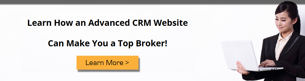 Learn how an advanced CRM website can make you a top broker